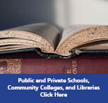 Public and Private Schools, Community Colleges, and Libraries Click Here