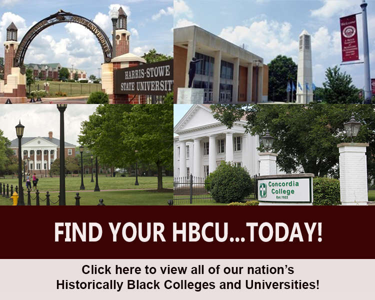 Click here to view all of our nation's Historically Black Colleges and Universities!